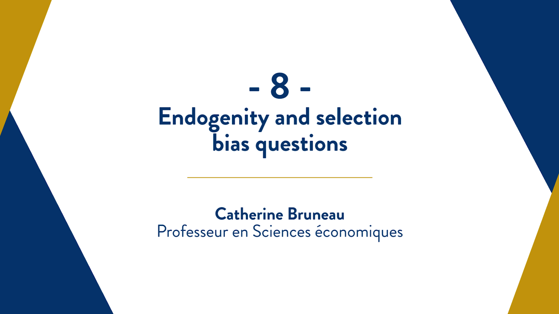 Capsule 8 : Endogenity and selection bias questions